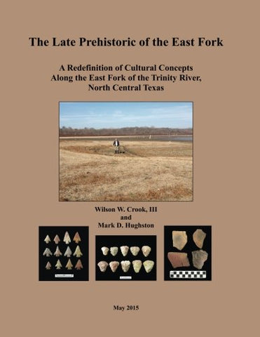 The Late Prehistoric of the East Fork: A Redefinition of Cultural Concepts Along the East Fork of the Trinity River, North Central Texas