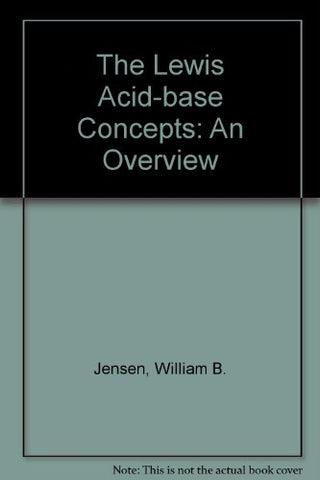 The Lewis Acid-Base Concepts: An Overview