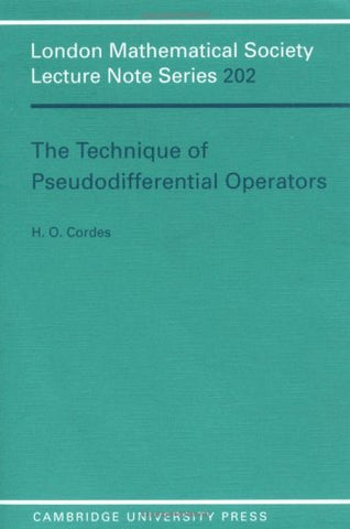 The Technique of Pseudodifferential Operators (London Mathematical Society Lecture Note Series)