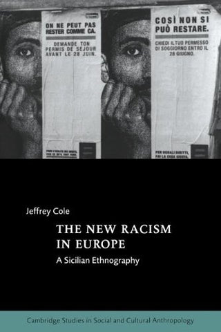 The New Racism in Europe: A Sicilian Ethnography (Cambridge Studies in Social and Cultural Anthropology)