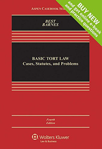 Basic Tort Law: Cases, Statutes And Problems [Connected Casebook] (Aspen Casebook)