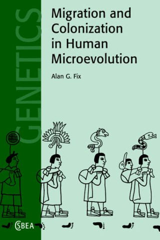 Migration and Colonization in Human Microevolution (Cambridge Studies in Biological and Evolutionary Anthropology)