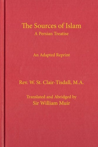 The Sources of Islam: An Abridged Reprint