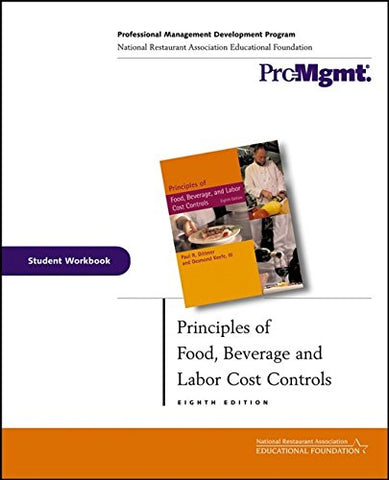 Principles of Food, Beverage, and Labor Cost Controls, Student Workbook