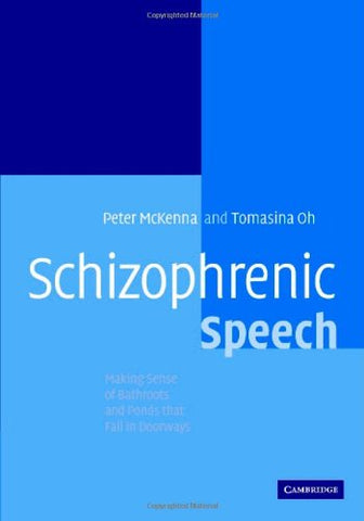 Schizophrenic Speech: Making Sense of Bathroots and Ponds that Fall in Doorways
