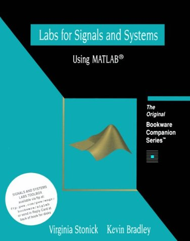 Labs for Signals and Systems Using MATLAB (A volume in the PWS BookWare Companion Series)