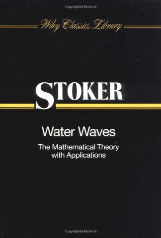 Water Waves: The Mathematical Theory with Applications