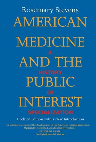 American Medicine and the Public Interest