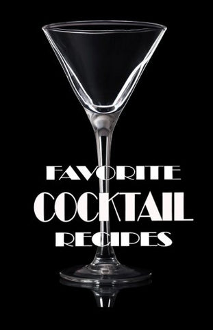 Favorite Cocktail Recipes: Blank Recipe Book