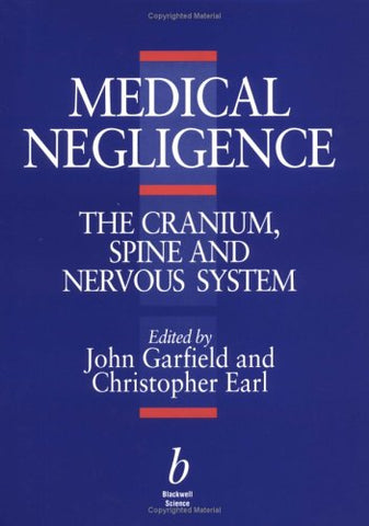 Medical Negligence: The Cranium, Spine and NervousSystem