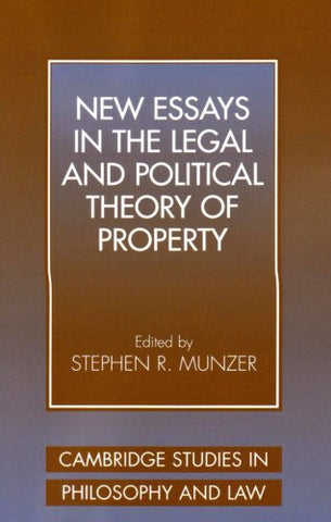 New Essays in the Legal and Political Theory of Property (Cambridge Studies in Philosophy and Law)