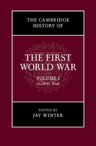The Cambridge History of the First World War (Volume 1)
