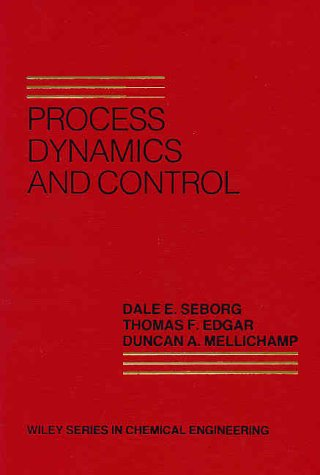 Process Dynamics and Control (Wiley Series in Chemical Engineering)