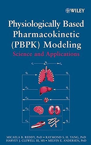 Physiologically Based Pharmacokinetic Modeling : Science and Applications