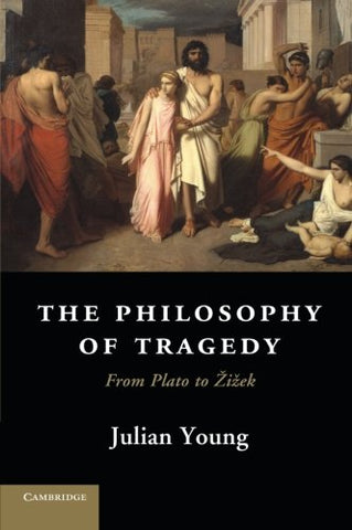 The Philosophy of Tragedy: From Plato to iek