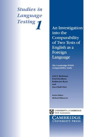 An Investigation into the Comparability of Two Tests of English as a Foreign Language (Studies in Language Testing) (v. 1)