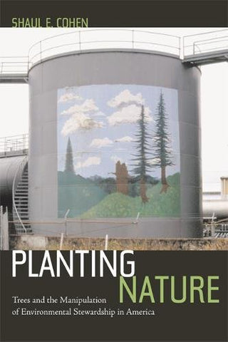 Planting Nature: Trees and the Manipulation of Environmental Stewardship in America