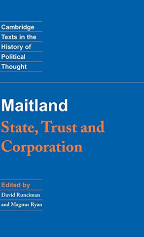 Maitland: State, Trust and Corporation (Cambridge Texts in the History of Political Thought)