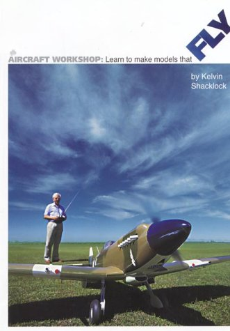 Aircraft Workshop: Learn To Make Models That Fly (Learn to Make Models)