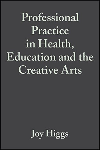 Professional Practice in Health, Education and the Creative Arts