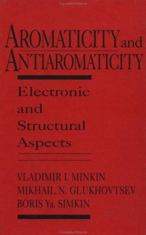Aromaticity and Antiaromaticity: Electronic and Structural Aspects