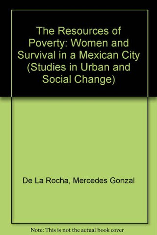 Resources of Poverty: Women and Survival in a Mexican City (Studies in Urban and Social Change)