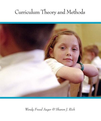 Curriculum Theory and Methods: Perspectives on Learning and Teaching