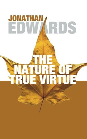 The Nature of True Virtue: