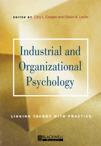 Industrial and Organizational Psychology: Linking Theory with Practice (Blackwell Business)