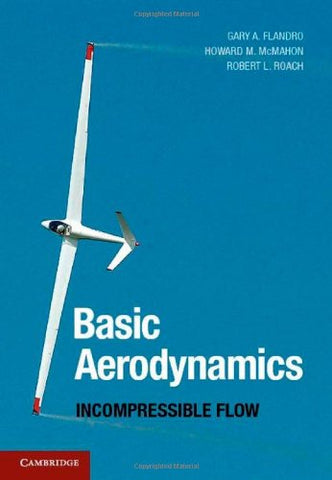 Basic Aerodynamics: Incompressible Flow (Cambridge Aerospace Series)