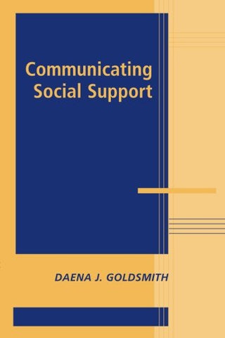 Communicating Social Support (Advances in Personal Relationships)