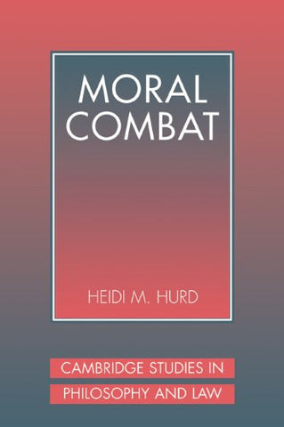 Moral Combat: The Dilemma of Legal Perspectivalism (Cambridge Studies in Philosophy and Law)
