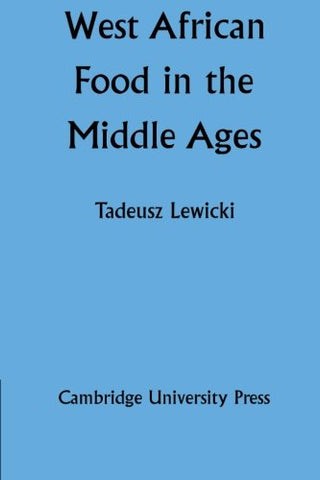 West African Food in the Middle Ages: According to Arabic Sources