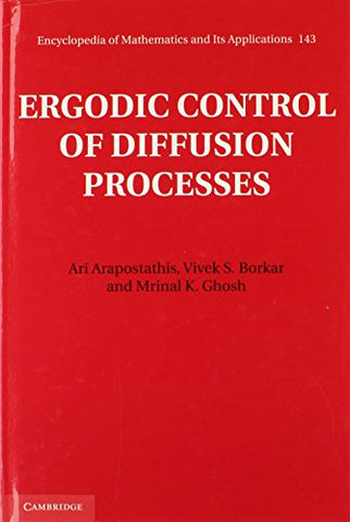 Ergodic Control of Diffusion Processes (Encyclopedia of Mathematics and its Applications)