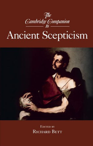 The Cambridge Companion to Ancient Scepticism (Cambridge Companions to Philosophy)