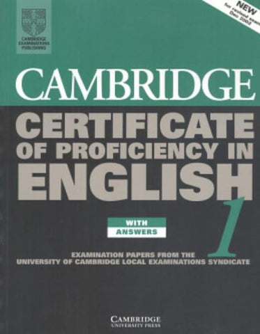 Cambridge Certificate of Proficiency in English 1 Student's Book with Answers: Examination papers from the University of Cambridge Local Examinations Syndicate (CPE Practice Tests)