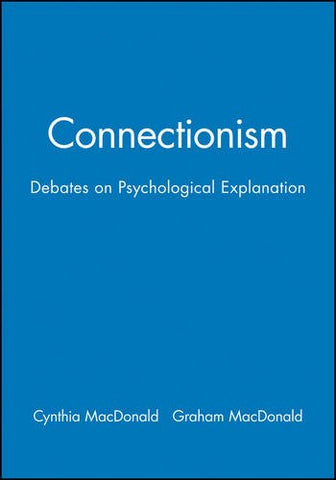 Connectionism: Debates on Psychological Explanation, Volume 2