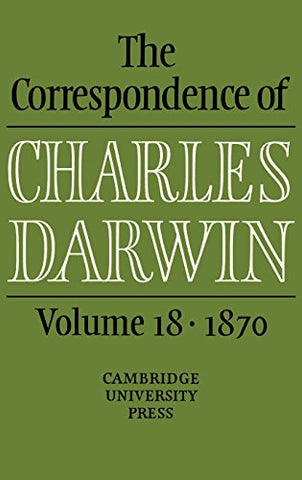 The Correspondence of Charles Darwin: Volume 18, 1870