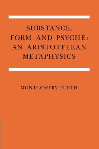 Substance, Form, and Psyche: An Aristotelean Metaphysics