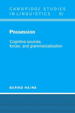 Possession: Cognitive Sources, Forces, and Grammaticalization (Cambridge Studies in Linguistics)