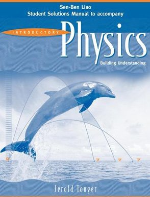 Introductory Physics, Student Solutions Manual