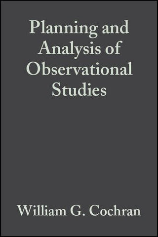 Planning and Analysis of Observational Studies (Wiley Series in Probability and Statistics)