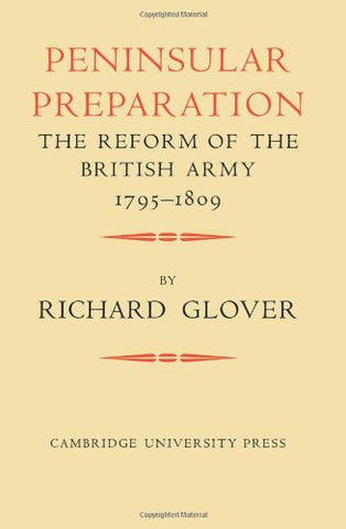 Peninsular Preparation: The Reform of the British Army 1795-1809