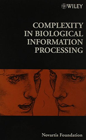 Complexity in Biological Information Processing (Novartis Foundation Symposia)