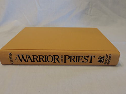 Warrior and the Priest: Woodrow Wilson and Theodore Roosevelt (Belknap Press)