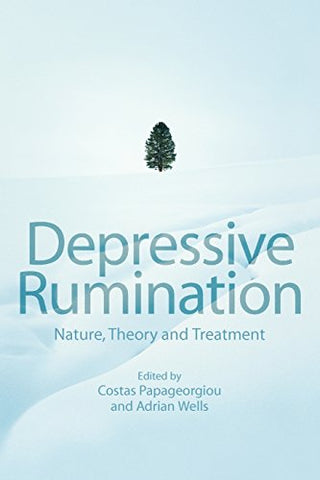 Depressive Rumination: Nature, Theory and Treatment