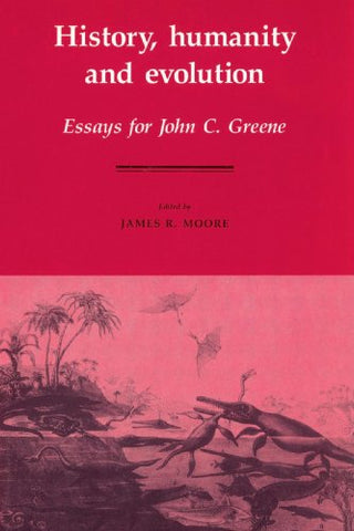 History, Humanity and Evolution: Essays for John C. Greene