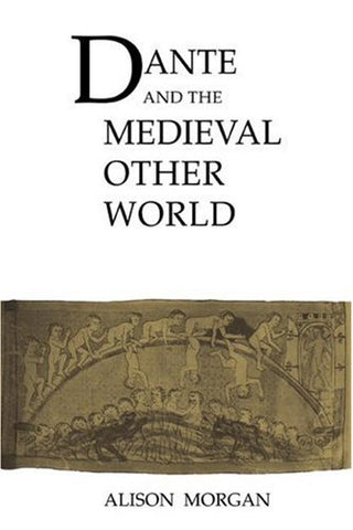 Dante and the Medieval Other World (Cambridge Studies in Medieval Literature)