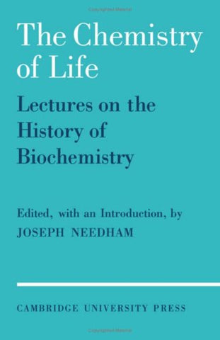 The Chemistry of Life: Eight Lectures on the History of Biochemistry