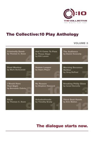 The Collective:10 Play Anthology, Volume 3: 12 original short plays